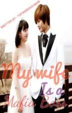 My wife is a mafia by yufingbuhaymow