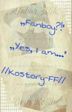 ",,Fanboy?!"" ,,Yes, I am...""  //Kostory-FF// by Herogeneration_yt"