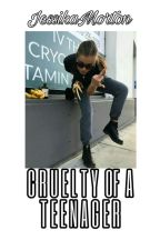 Cruelty of a teenager [16+] by JessikaMorton