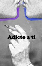 Adicto a ti by SombraLN