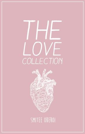 The Love Collection by fadedperception