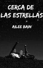 CERCA DE LAS ESTRELLAS by aileebain