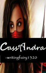 CASSANDRA by writingfairy1320