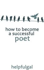 How to Become a Successful Poet by HelpfulGal