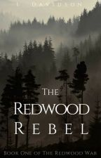 The Redwood Rebel by NeenorROAR