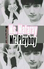 Ms.Mataray Meets Mr. Playboy by Ahlekszah_zeinylle07