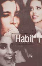 Habit by camrenofficial