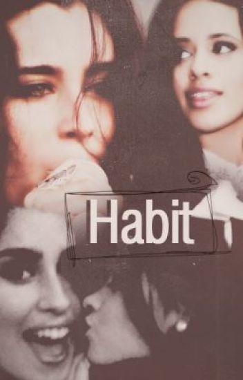 Hábito [Camren Fanfic]