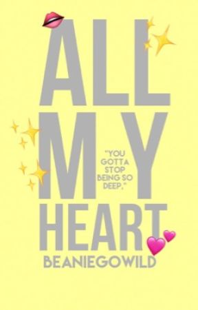 All My Heart by BeanieGoWild