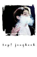 Top! Jungkook by jiminssquishycheeks