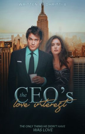 The CEO's Love Interest  by dare_to_dreamxoxo