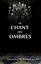 Le chant des ombres by ChristopheNolim