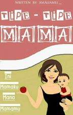 Tipe - Tipe Mama by dialogwaktu