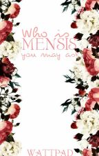 Who is Mensis? by -Mensis-