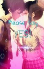 Please Say YES! by SofieTerryRed