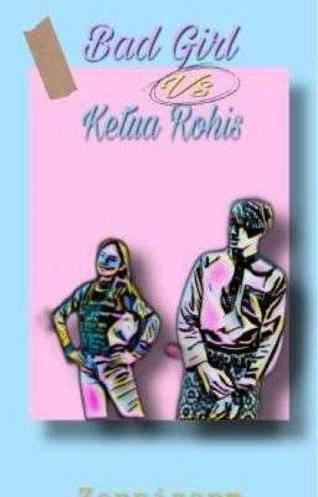 Bad Girl Vs Ketua Rohis