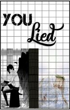 You lied by AzraelAvarice