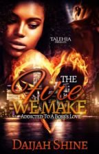 The Fire We Make: Addicted To A Boss's Love (SAMPLE) by Expression_xo