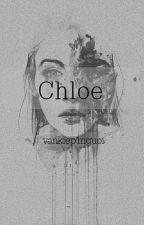 [Tạm Ngưng] Chloe - Vankiep1nguoi by aurorette_an
