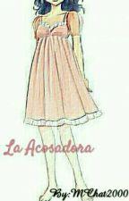 La acosadora (+10) (Lemon7u7) by Trizze17