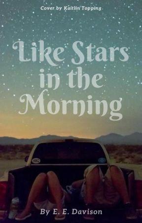 Like Stars in the Morning [#Wattys2017] by eedavison