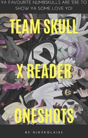 Team Skull X Reader Oneshots - Adorable~Guzma X Shy!Reader - Wattpad