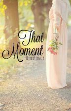 That moment by muslimah_ze