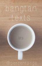 bangtan ➳ texts by percentaege