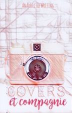 Covers et compagnie  by AnAddictOfWriting