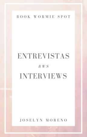 Entrevistas - Interviews BWS by JoselynBurke