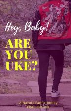 Hey, Baby! Are You Uke? by FrauFreude