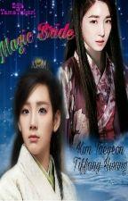 Magic Bride(ေမွာ္သတို႔သမီး) by yamayukori