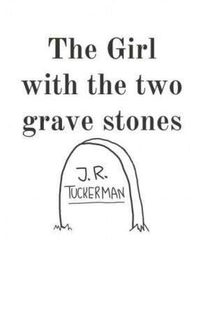 The Girl with the two grave stones by write-th