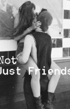Not just friends  by babyxbeau