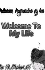 Welcome to my life /Adrien y tu/ by Xx_FEELLINGS_xX