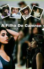 A Filha de Camren 2 by KarineSantos12