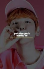 Park Chanyeol's Married Life | ChanBaek  by Deerbabolti