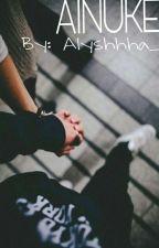 AINUKE by Alyshhha_
