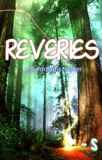 Reveries [A Book of Poetry] by Rheanne_S