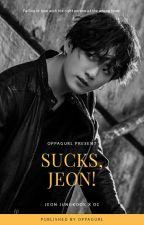 sucks, jeon!✔ by oppagurl