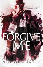 Forgive Me | Tome 1 : Alter Ego by Ari_Auteur