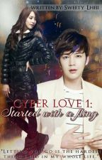CYBER LOVE 1: Started with a Fling by Sweety_Lheii