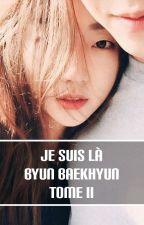Je suis là   Baekhyun [Tome II] ABANDONNÉE by YokLimA