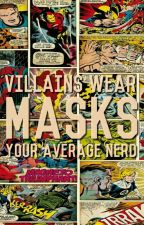 Villains wear Masks by YourAverageNerd_