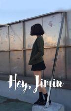 Hey, Jimin// pjm by imagitaetion