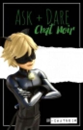 Ask + Dare Chat Noir by -ChatNoir