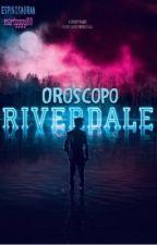 •Riverdale• oroscopo by espinosauraa