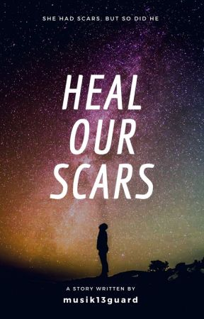 Heal Our Scars by musik13guard