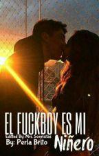 EL fuckboy es mi niñero. by thepizza_loves