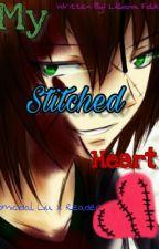 My Stitched Heart [Homicidal Liu X Reader] by LillianaFolika